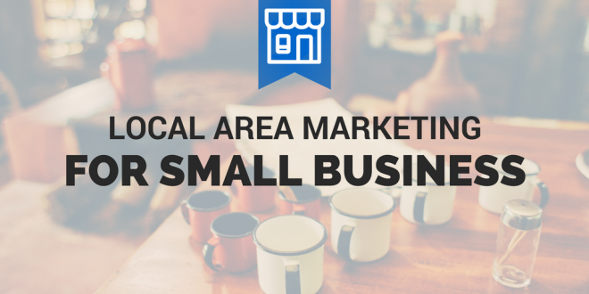 Local area marketing for small business